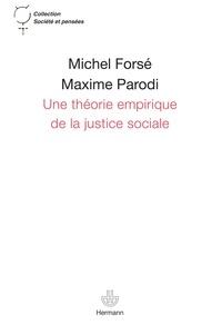 Michel Forsé et Maxime Parodi - Une théorie empirique de la justice sociale.