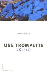 Sami Michaël - Une trompette dans le Wadi.