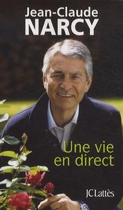 Jean-Claude Narcy - Une vie en direct.