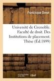 Donat - Université de Grenoble. Faculté de droit. Des Institutions de placement. Thèse.