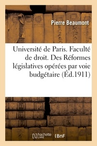Beaumont - Université de Paris. Faculté de droit. Des Réformes législatives opérées par voie budgétaire..