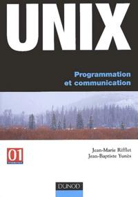 Jean-Baptiste Yunès et Jean-Marie Rifflet - Unix - Programmation et communication.