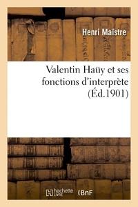 Maistre - Valentin Hauy et ses fonctions d'interprète.