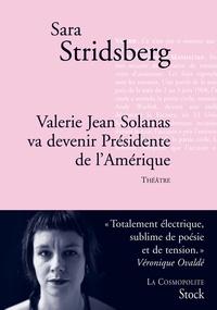 Sara Stridsberg - Valérie Jean Solanas va devenir présidente de la République.