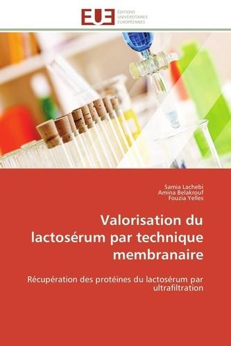 Samia Lachebi et Amina Belakrouf - Valorisation du lactosérum par technique membranaire - Récupération des protéines du lactosérum par ultrafiltration.