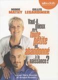 Mimie Mathy et Gilles Legardinier - Vaut-il mieux être toute petite ou abandonné à la naissance ?. 1 CD audio MP3