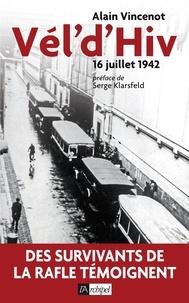 Alain Vincenot - Vél'd'Hiv - 16 juillet 1942.