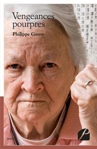 Philippe Goust - Vengeances pourpres.