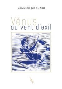 Yannick Girouard - Vénus au vent d'exil.