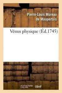 Pierre-Louis Moreau de Maupertuis - Vénus physique (Éd.1745).