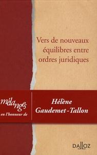 Jean-Pierre Ancel et Jürgen Basedow - Vers de nouveaux équilibres entre ordres juridiques - Liber amicorum Hélène Gaudemet-Tallon.
