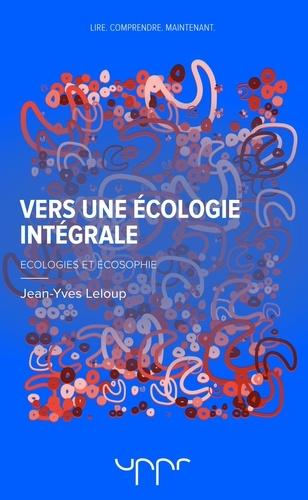 Vers une écologie intégrale. Ecologies et écosophie