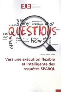 Géraud Fokou Pelap - Vers une exécution flexible et intelligente des requêtes SPARQL.