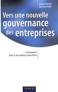 Jacques Igalens et Sébastien Point - Vers une nouvelle gouvernance des entreprises - L'entreprise face à ses parties prenantes.
