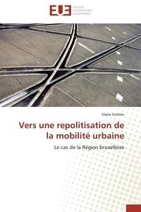 Scohier-c - Vers une repolitisation de la mobilité urbaine.