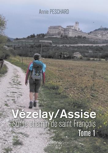 Annie Peschard - Vezelay/Assise - Sur le chemin de Saint François.