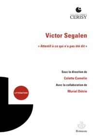 """Colette Camelin et Muriel Détrie - Victor Segalen - """"Attentif à ce qui n'a pas été dit""""."""