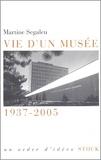 Martine Segalen - Vie d'un musée 1937-2005.