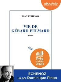Jean Echenoz - Vie de Gérard Fulmard. 1 CD audio MP3