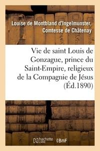 Chatenay - Vie de saint Louis de Gonzague, prince du Saint-Empire, religieux de la Compagnie de Jésus.