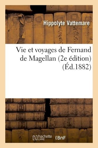 Vie et voyages de Fernand de Magellan (2e édition).