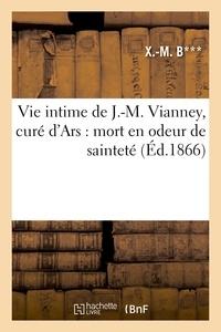 Barbe - Vie intime de J.-M. Vianney, curé d'Ars : mort en odeur de sainteté.