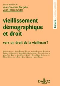 Jean-François Burgelin et Jean-Pierre Gridel - Vieillissement démographique et droit - Vers un droit de la vieillesse ?.