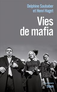 Henri Haget et Delphine Saubaber - Vies de mafia.