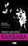 Roland Romanelli - Vingt ans d'amour Barbara.