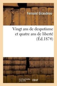 Fernand Giraudeau - Vingt ans de despotisme et quatre ans de liberté.