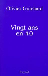 Olivier Guichard - Vingt ans en 40.
