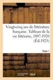Eugène Montfort - Vingt-cinq ans de litterature francaise. tableau de la vie litteraire, 1897-1920. tome 1 - poesie, p.