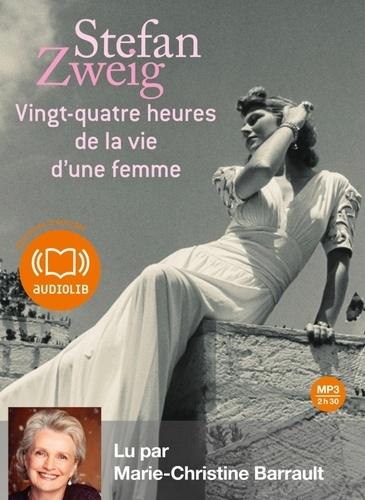 Stefan Zweig - Vingt-quatre heures dans la vie d'une femme. 1 CD audio MP3