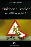 Eric Debarbieux - Violence à l'école : un défi mondial ?.