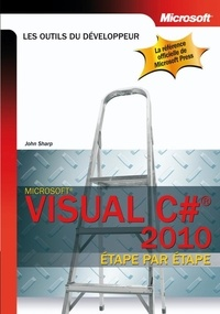 John Sharp - Visual C# 2010 étape par étape.