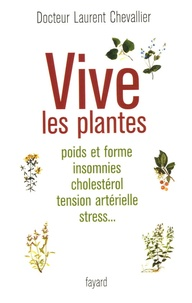 Laurent Chevallier - Vive les plantes.