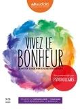 Sylvie Roucoules - Vivez le bonheur - Séances de sophrologie et coaching pour renouer avec le bonheur. 3 CD audio
