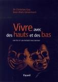 Christian Gay et Jean-Alain Génermont - Vivre avec des hauts et des bas - Un psy et un patient racontent.