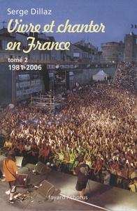 Serge Dillaz - Vivre et chanter en France Tome 2 : 1981-2006.