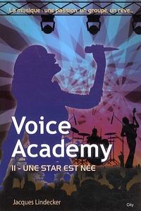 Jacques Lindecker - Voice Academy Tome 2 : Une star est née.