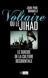 Jean-Paul Brighelli - Voltaire ou le jihad.