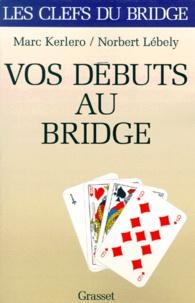Marc Kerlero et Norbert Lébely - Vos débuts au bridge.
