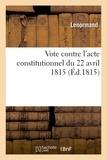 Lenormand - Vote contre l'acte constitutionnel du 22 avril 1815.