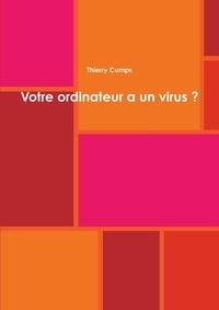 Thierry Cumps - Votre ordinateur a un virus ?.