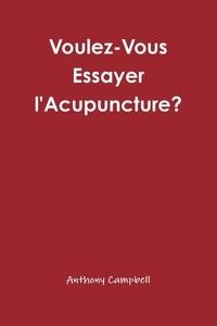 Anthony Campbell - Voulez-Vous Essayer l'Acupuncture?.