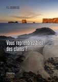 P-J Dubreuil - Vous reprendrez bien des clams ?.