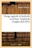Robert Fortune - Voyage agricole et horticole en Chine. Traduit de l'anglais.