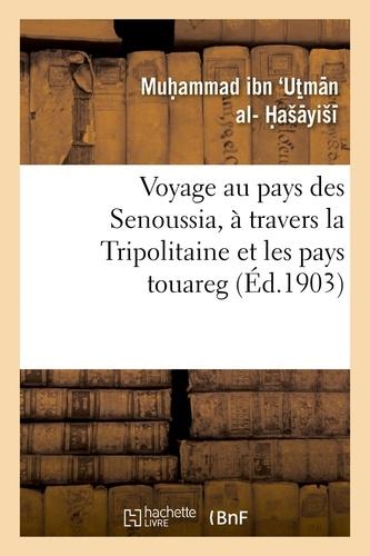 Muhammad ibn Ut_man al-Haayii - Voyage au pays des Senoussia, à travers la Tripolitaine et les pays touareg.