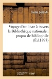 Henri Beraldi - Voyage d'un livre à travers la Bibliothèque nationale : propos de bibliophile.