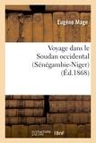 Eugène Mage - Voyage dans le Soudan occidental (Sénégambie-Niger).